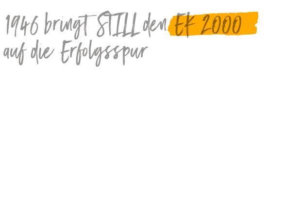 1946 bringt STILL den EK2000 auf die Erfolgsspur.